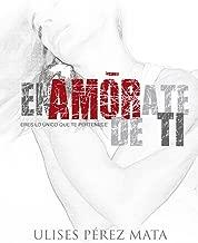 Enamórate de ti: Eres lo único que te pertenece (Spanish Edition)