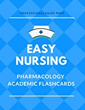 Easy Nursing Pharmacology Academic Flashcards: Full Drug Function and Classifications, Complete Vocabulary Cards plus Important Mnemonics Quick Study ... Nurse study aids with questions and answers.