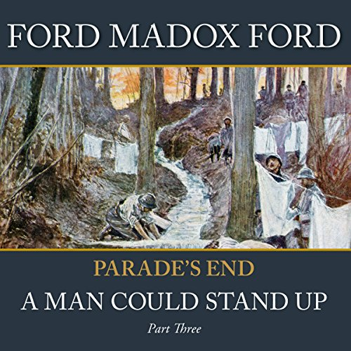Parade's End - Part 3: A Man Could Stand Up audiobook cover art