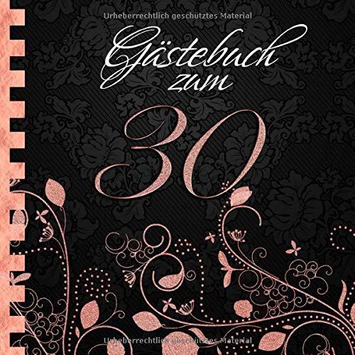 Gästebuch: Zum 30. Geburtstag I Edles Cover in Schwarz & Rose Gold I für 60 Gäste I für...
