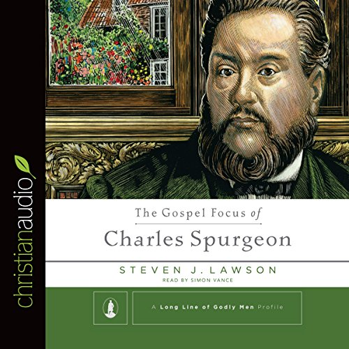 The Gospel Focus of Charles Spurgeon cover art