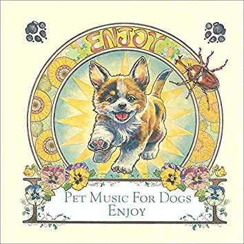 """Music for Dogs """"Enjoy"""""""
