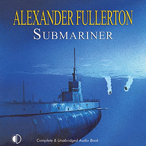 Submariner                   By:                                                                                                                                 Alexander Fullerton                               Narrated by:                                                                                                                                 Terry Wale                      Length: 12 hrs and 11 mins     1 rating     Overall 5.0