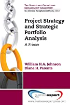 Project Strategy and Strategic Portfolio Management: A Primer (Supply and Operations Management Collection)