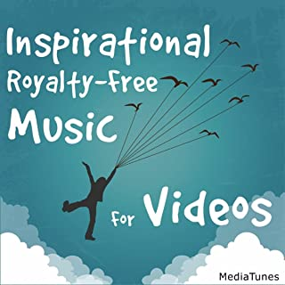 Inspirational Royalty-Free Music for Videos