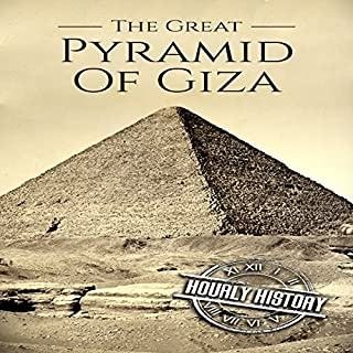 The Great Pyramid of Giza: A History from Beginning to Present cover art