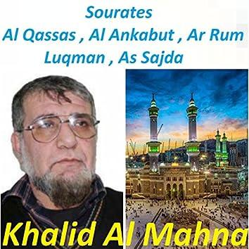 Sourates Al Qassas , Al Ankabut , Ar Rum , Luqman , As Sajda (Quran)