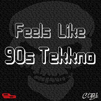 Feels Like 90s Tekkno