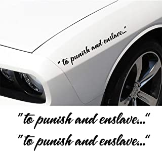 to punish and enslave decal