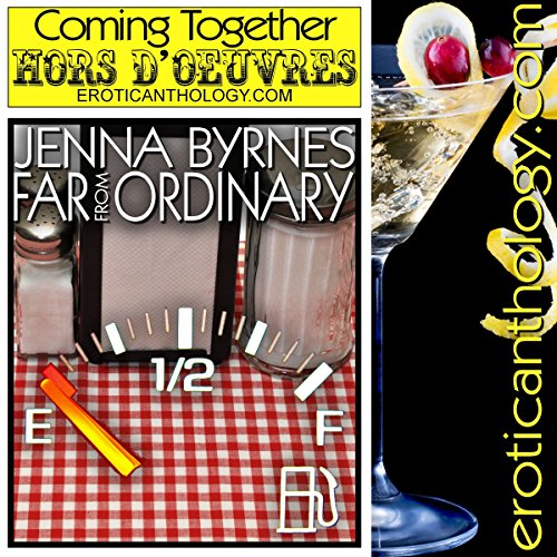 Far From Ordinary (Hors d'Oeuvres)                   By:                                                                                                                                 Jenna Byrnes                               Narrated by:                                                                                                                                 Hunter Millbrook                      Length: 46 mins     Not rated yet     Overall 0.0