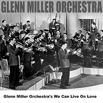 Glenn Miller Orchestra's We Can Live On Love