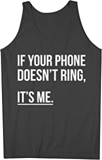 If Your Phone Doesn't Ring It's Me おかしいです 皮肉な 男性用 Tank Top Sleeveless Shirt