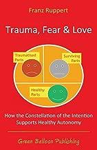 Trauma Fear and Love