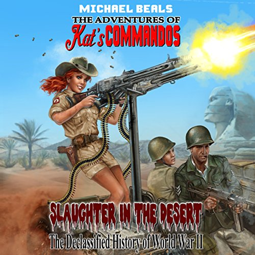Slaughter in the Desert: The Declassified History of World War II cover art