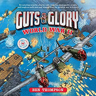 Guts & Glory: World War II                   De :                                                                                                                                 Ben Thompson                               Lu par :                                                                                                                                 Aaron Landon                      Durée : 8 h et 22 min     Pas de notations     Global 0,0
