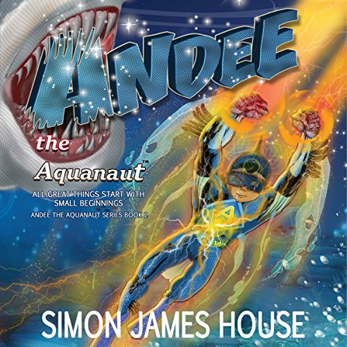 Andee the Aquanaut in All Great things Start with Small Beginnings cover art