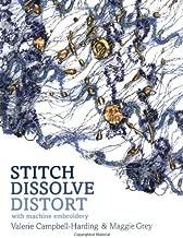Stitch, dissolve, distort: with machine embroidery