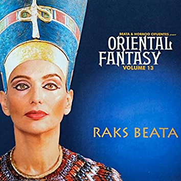Beata & Horacio Cifuentes Present Oriental Fantasy, Vol. 13: Raks Beata
