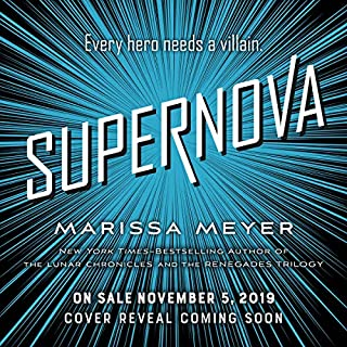 Supernova     Renegades Series, Book 3              By:                                                                                                                                 Marissa Meyer                               Narrated by:                                                                                                                                 TBD                      Length: Not Yet Known     Not rated yet     Overall 0.0