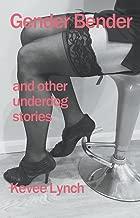 Gender Bender and Other Underdog Stories