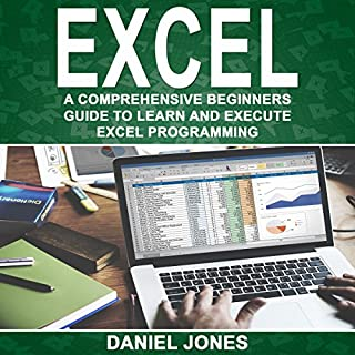Excel: A Comprehensive Beginners Guide to Learn and Execute Excel Programming cover art