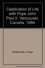 Celebration of Life with Pope John Paul II: Vancouver, Canada, 1984