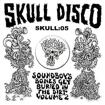 Soundboy's Bones Get Buried in the Dirt, Vol. 2