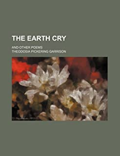 The Earth Cry; And Other Poems