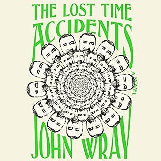 The Lost Time Accidents     A Novel              Autor:                                                                                                                                 John Wray                               Sprecher:                                                                                                                                 Holter Graham                      Spieldauer: 20 Std. und 24 Min.     2 Bewertungen     Gesamt 3,5