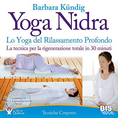 Yoga nidra. Lo yoga del rilassamento profondo