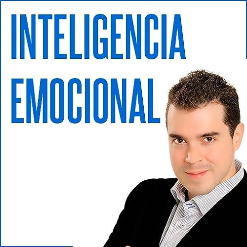 Inteligencia Emocional (App audio libro de Juan David Arbeláez - Técnicas y Aplicaciones)
