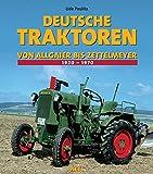 Deutsche Traktoren Von Allgaier bis Zettelmeyer