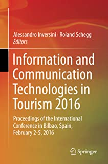 Information and Communication Technologies in Tourism 2016: Proceedings of the International Conference in Bilbao, Spain, ...