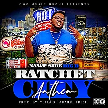 Ratchet City Anthem (Shreveport, La.) [Free Mandigo]