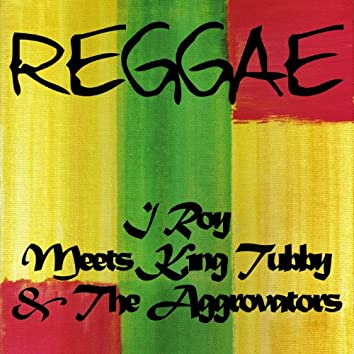 I Roy Meets King Tubby & The Aggrovators