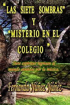 Las Siete Sombras y Misterio en el Colegio: Historias de Fantasmas | Cuentos | Literatura Infantil y Juvenil |Libro Didáctico de [Fernanda Núñez Núñez]