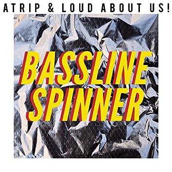 Bassline Spinner