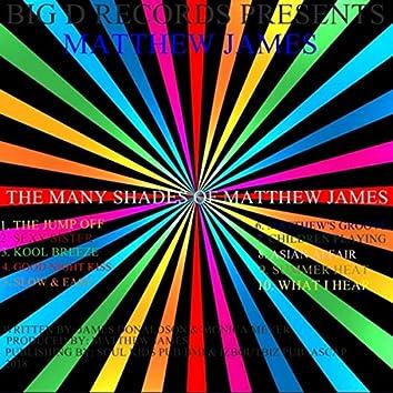 The Many Shades of Matthew James