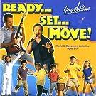 Ready, Set, Move