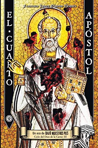 El Cuarto Apóstol: 3 (CICLO DEL DIOS DE LA CARNE)