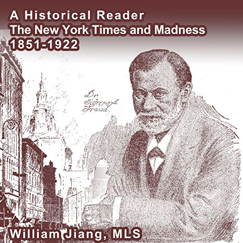 A Historical Reader: The New York Times and Madness, 1851-1922 audiobook cover art
