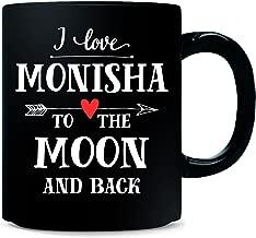 I Love Monisha To The Moon And Back Cool Gift - Mug