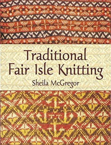 Traditional Fair Isle Knitting (Dover Knitting, Crochet, Tatting, Lace) (English Edition)