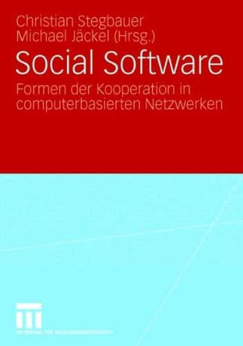 Social Software: Formen Der Kooperation in Computerbasierten Netzwerken