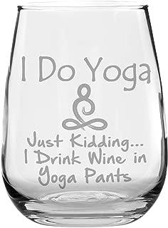 Stemless Funny Wine Glass - I Do Yoga. Just Kidding. I Drink Wine in Yoga Pants