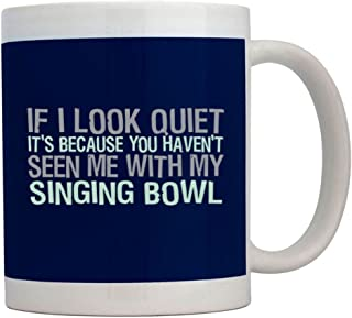 Teeburon If I Look Quiet Its Because You Havent Seen me with my Singing Bowl Taza