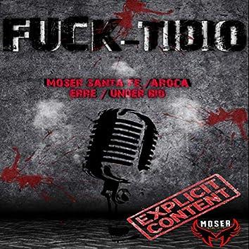 Fuck-Tidio (feat. Aroca Erre & Under Bio)
