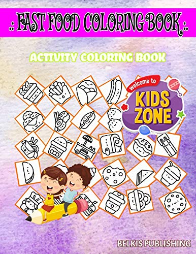 Fast Food Coloring Book: 45 Coloring Chinese Food, Croissant, Waffle, Onion Rings, Cooker, Waffle, Latte, Sandwich For Kid Ages 6-8 Image Quiz Words Activity And Coloring Book