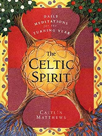 The Celtic Spirit: Daily Meditations for the Turning Year by Caitlin Matthews(1998-12-30)
