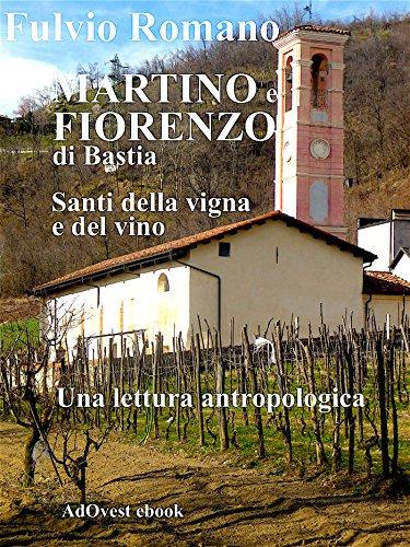 Martino e Fiorenzo di Bastia, santi della vigna e del vino. : Una lettura antropologica degli affreschi della cappella campestre. (Italian Edition)